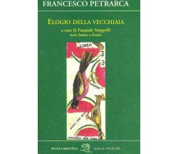 Elogio della vecchiaia - Francesco Petrarca - La Vita Felice,2009 - A