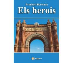 Els herois di Prudenci Bertrana,  2017,  Youcanprint