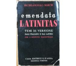 Emendata Latinitas - Marchi - Casa Editrice G. D'Anna,1958 - R