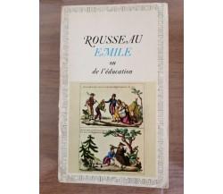 Emile ou de l'education - J. Rousseau - Garnier - 1966 - AR