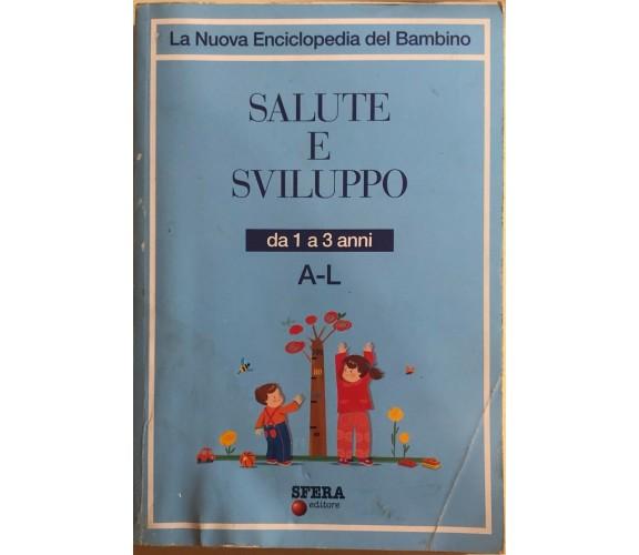 Enc. del bambino, Salute e sviluppo, da 1 a 3 anni di Aa.vv., 2010, Sfera Editor