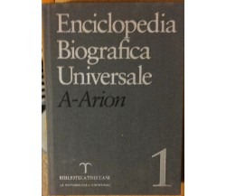 Enciclopedia Biografica Universale vol. 1 - AA.VV. - Biblioteca Treccani,2006- R
