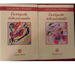 Enciclopedia della psicanalisi Vol - I - II di Jean Laplanche,jean-bertrand Pon