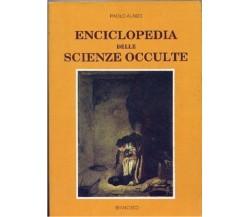 Enciclopedia delle scienze occulte -Paolo Alasci (nuovo), Brancato editore, 1991