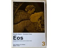 Eos. Antologia della letteratura greca con testi a fronte. 3 - G. D'Anna - L