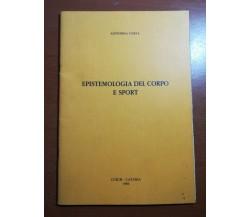 Epistemologia del corpo e sport - Antonina Costa - Cuecm - 1984 - M