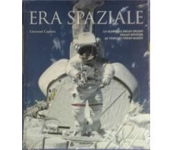 Era spaziale, La scoperta [...] - G. Caprara - Mondadori Electa - 2007 - G