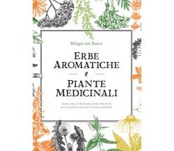 Erbe aromatiche e piante medicinali di Rifugio Nel Bosco,  2021,  Youcanprint