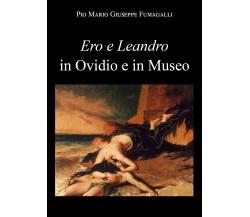 Ero e Leandro in Ovidio e in Museo di Pio Mario Giuseppe Fumagalli,  2021,  Youc