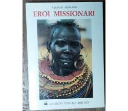 Eroi missionari - Howard - Centro Biblico,1985 - R