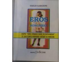 Eros Borghese - Emilio Gargioni,  1997,  Gruppo Edicom