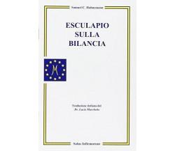 Esculapio sulla bilancia - Samuel C. Hahnemann,  2004,  Salus Infirmorum