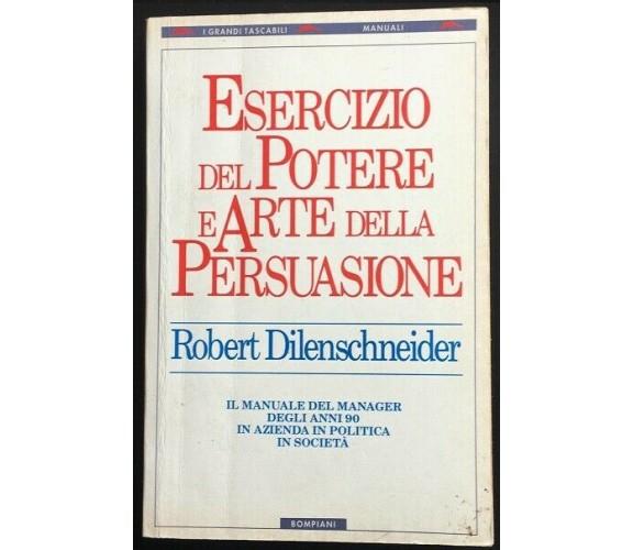 Esercizio del potere e arte della persuasione- Robert Dilenschneider,  1993 - P