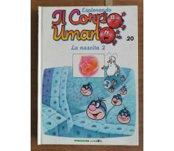 Esplorando il corpo umano n.20 - AA. VV. - De Agostini - 1993 - AR
