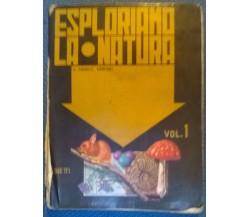 Esploriamo la natura vol. 1- Clara Fanelli Sartori - 1967, Bietti - L