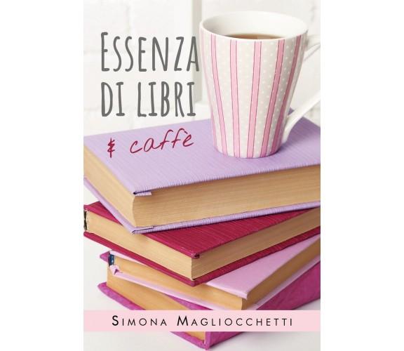 Essenza di libri e caffè di Simona Magliocchetti,  2020,  Youcanprint