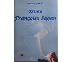 Essere Françoise Sagandi Pascal Schembri, 2010, Edizioni Anordest