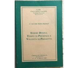 Essere donna: tempo di presenza e volontà di progetto di Aa.vv.,  1993,  Cif