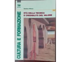 Età della tecnica e credibilità del valore - Gaetano Vittone - Bonanno,2008 - A
