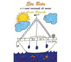 Eta Beta e i suoi racconti di mare di Carla Baricchi,  2020,  Youcanprint