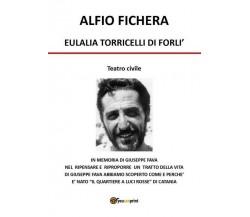 Eulalia Torricelli di Forlì, di Alfio Fichera,  2019,  Youcanprint - ER