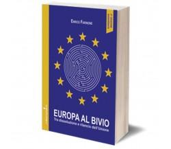 Europa al bivio di Enrico Farinone,  2018,  Iacobelli Editore