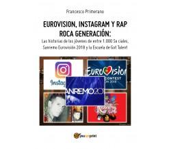 Eurovision, Instagram y rap roca generación. Las historias de los jóvenes de ent