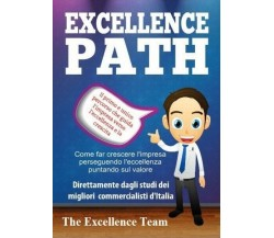 Excellence Path  di The Excellence Team,  2019,  Youcanprint - ER