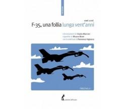 F-35, una follia lunga vent'anni di Aa.vv.,  2017,  Edizioni Dell'Asino