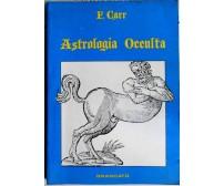 F. Carr ASTROLOGIA OCCULTA Tecniche segrete di alta magia - Brancato 1987