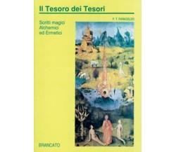 F. Teofrasto Paracelso - IL TESORO DEI TESORI - 1991 - 1° Ed. Brancato