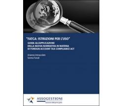 FATCA: istruzioni per l'uso. Guida all'applicazione della nuova normativa