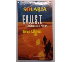 F.A.U.S.T. La minaccia delle potenze - Serge Lehman - Fanucci Editore - 2000 - G