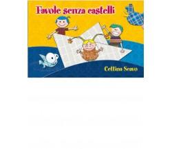 FAVOLE SENZA CASTELLI di Cettina Scavo,  2020,  Edizioni La Rocca