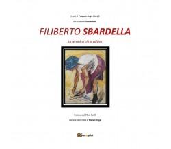 FILIBERTO SBARDELLA la terra è di chi la coltiva di Pasquale Biagio Cicirelli,