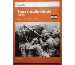 FORZE D'ELITE OSPREY - TRUPPE D'ASSALTO TEDESCHE 1914-1918 - Ian Drury, 2012