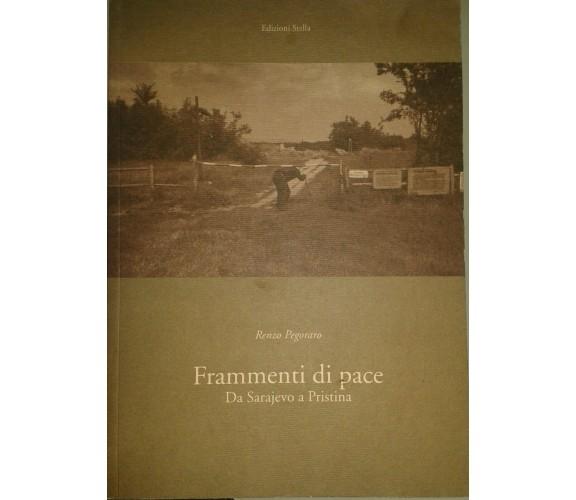 FRAMMENTI DI PACE - RENZO PEGORARO - STELLA - 2006 - M