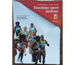 Facciamo sport insieme-Piero Passariello,Claudio Priarone-Zanichelli-R