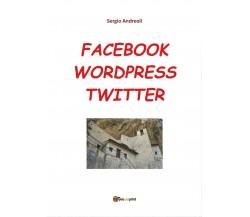 Facebook, Wordpress, Twitter per comunicare, Sergio Andreoli,  2016,  Youcanpri.