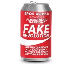 Fake Revolution  di Eros Robba,  2018,  Youcanprint - ER