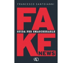 Fake news. Guida per smascherarle di Francesco Santoianni,  2021,  Youcanprint