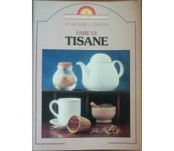 Fare le tisane - G. Vincenzini, I. Testoni - La casa verde,1990 - A