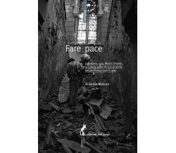 Fare pace. Jugoslavia, Iraq, Medio Oriente: culture politiche e pratiche del pac