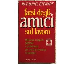 Farsi degli amici sul lavoro di Nathaniel Stewart,  1986,  Fabbri Editori