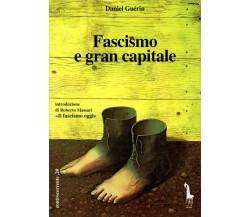 Fascismo e gran capitale di Daniel Guérin,  1994,  Massari Editore