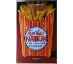 Fast Food Nation - Eric Schlosser - 2002, Marco Tropea - L