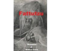 Fattutzu - Diario Fantastico di Bianca Casti,  2019,  Youcanprint