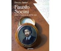 Fausto Socini. «Nemo propheta in patria sua»