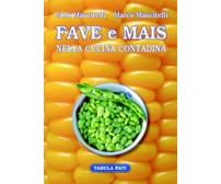 Fave e mais nella cucina contadina di Carlo Mascitelli - Marco Mascitelli, 2006,
