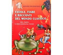 Favole, fiabe e racconti del mondo classico - Antonino Mastropaolo - La medusa
